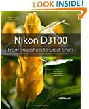 Nikon D3100: From Snapshots to Great Shots