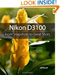 Nikon D3100: From Snapshots to Great...
