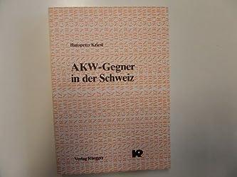 AKW-Gegner in der Schweiz: Eine Fallstudie zum Aufbau des Widerstands gegen das geplante AKW in Graben