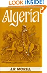 Algeria: The Topography and History,...