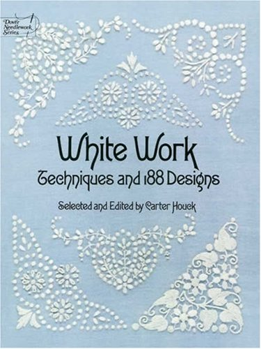 White Work: Techniques and 188 Designs (Dover Needlework Series)