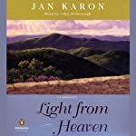 Light from Heaven (       UNABRIDGED) by Jan Karon Narrated by John McDonough