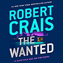 The Wanted: Elvis Cole/Joe Pike, Book 17 Audiobook by Robert Crais Narrated by Luke Daniels