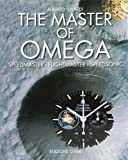 Alberto Isnardi The Master of Omega: Speedmaster Flightmaster Speedsonic