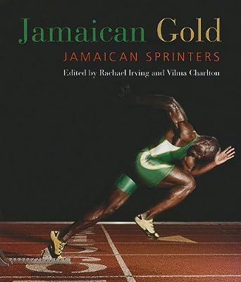 Jamaican Gold: Jamaican Sprinters