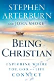 Being Christian Exploring Where You, God, and Life Connect (0764204262) by Shore, John