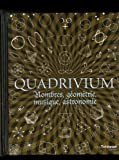 img - for Quadrivium : Nombres, g  om  trie, musique, astronomie book / textbook / text book