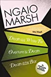 Death in a White Tie / Overture to Death / Death at the Bar (The Ngaio Marsh Collection, Book 3)
