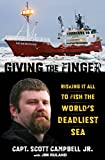 Giving the Finger: Risking It All to Fish the Worlds Deadliest Sea