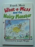 What-a-mess and the Hairy Monster Frank Muir
