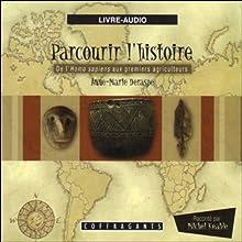 De l'Homo sapiens aux premiers agriculteurs (Parcourir l'histoire 1) | Livre audio Auteur(s) : Anne-Marie Deraspe, Julie Gauthier Narrateur(s) : Michel Keable