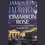 Cimarron Rose (       ABRIDGED) by James Lee Burke Narrated by Will Patton