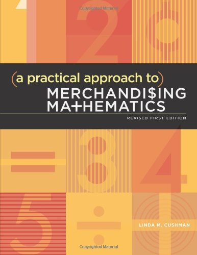 A Practical Approach to Merchandising Mathematics Revised...
