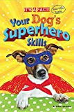 img - for Your Dog's Superhero Skills (It's a Fact) book / textbook / text book