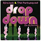 Drop Down-Do My Dance