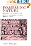 Possessing Nature: Museums, Collectin...