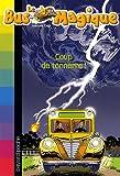 Le Bus Magique, Tome 18 : Coup de tonnerre !