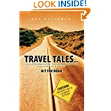 Travel Tales...: An Old Retiree, His RV, His Dog, and His Woman (Not Necessarily in Order of Preference) Hit the...