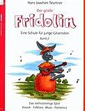 """""""Der grosse Fridolin. Band 2 der Schule """"""""Fridolin"""""""" für junge Gitarristen. Das mehrstimmige Spiel - Klassik, Folklore, Blues, Flamenco"""""""