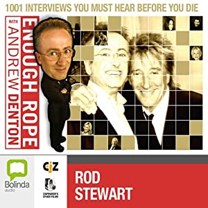 Enough Rope with Andrew Denton: Rod Stewart | [Andrew Denton]