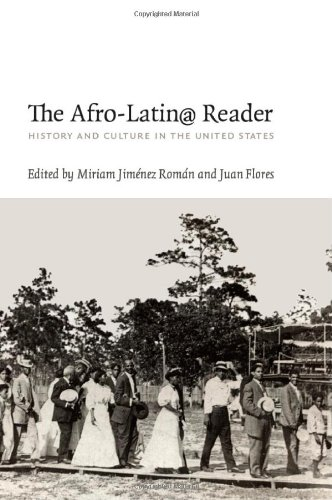 The Afro-Latin@ Reader: History and Culture in the United...