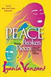 Peace From Broken Pieces: How to Get Through What Youre Going Through