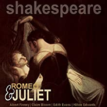 Romeo and Juliet (Dramatised) Performance Auteur(s) : William Shakespeare Narrateur(s) : Albert Finney, Claire Bloom, Edith Evans, Hilton Edwards