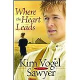 Where the Heart Leads (Waiting for Summer's Return Series #2) ~ Kim Vogel Sawyer