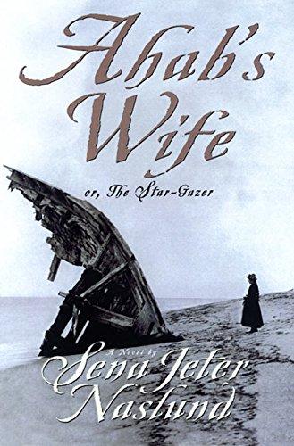 Ahab's Wife: or the Star-Gazer