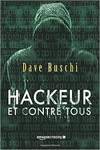 Hackeur contre tous - Dave Buschi