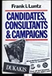 Candidates, Consultants and Campaigns...