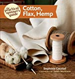 Download The Practical Spinner's Guide - Cotton, Flax, Hemp (Practical Spinner's Guides)
