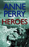 Anne Perry Heroes (Barrington Stoke 18+)