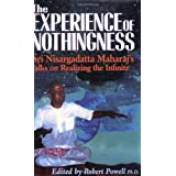 The Experience of Nothingness: Sri Nisargadatta Maharaj's Talks on Realizing the Indefiniteby Maharaj Nisargadatta