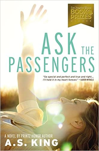 Ask the Passengers written by A.S. King