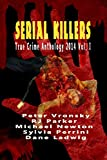 img - for Serial Killers True Crime Anthology: 2014 Vol. I book / textbook / text book