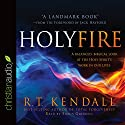 Holy Fire: A Balanced, Biblical Look at the Holy Spirit's Work in Our Lives Audiobook by R. T. Kendall Narrated by Shaun Grindell