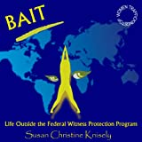 BAIT! Life Outside the Federal Witness Protection Program (911 Reloaded Series)