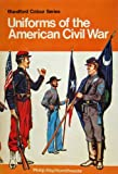 Uniforms of the American Civil War (Colour) (0713707577) by Haythornthwaite, Philip J.