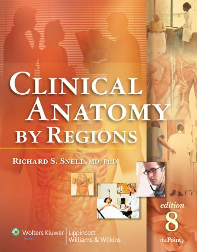 Clinical Anatomy by Regions by Richard S Snell, 8th Edition
