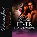 Cabin Fever Audiobook by Stephanie Williams Narrated by Adrienne Scott