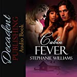 Cabin Fever | Stephanie Williams