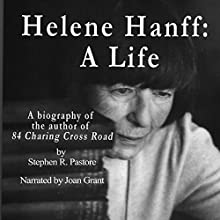 Helene Hanff: A Life Audiobook by Helene Hanff, Stephen R. Pastore Narrated by Joan Grant
