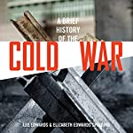 A Brief History of the Cold War | Lee Edwards,Elizabeth Edwards Spalding