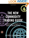 The New Commodity Trading Guide: Brea...