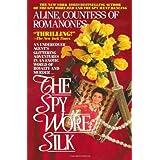 The Spy Wore Silk (The Romanones Spy Series) (Volume 3)