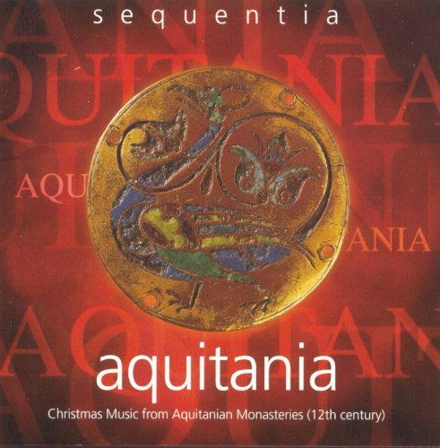 Aquitania: Christmas Music from Aquitanian Monasteries (12th Century)