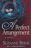 A Perfect Arrangement: A Novel (Signed Advance Uncorrected Proof) (1565122615) by Berne, Suzanne