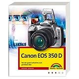 """Canon EOS 350 D - Von der guten Aufnahme zum perfekten Bild, Kamerahandbuch, Fotoschule und Bildbearbeitung (Kamerahandb�cher)von """"Michael Gradias"""""""