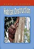 img - for Habitat Destruction book / textbook / text book